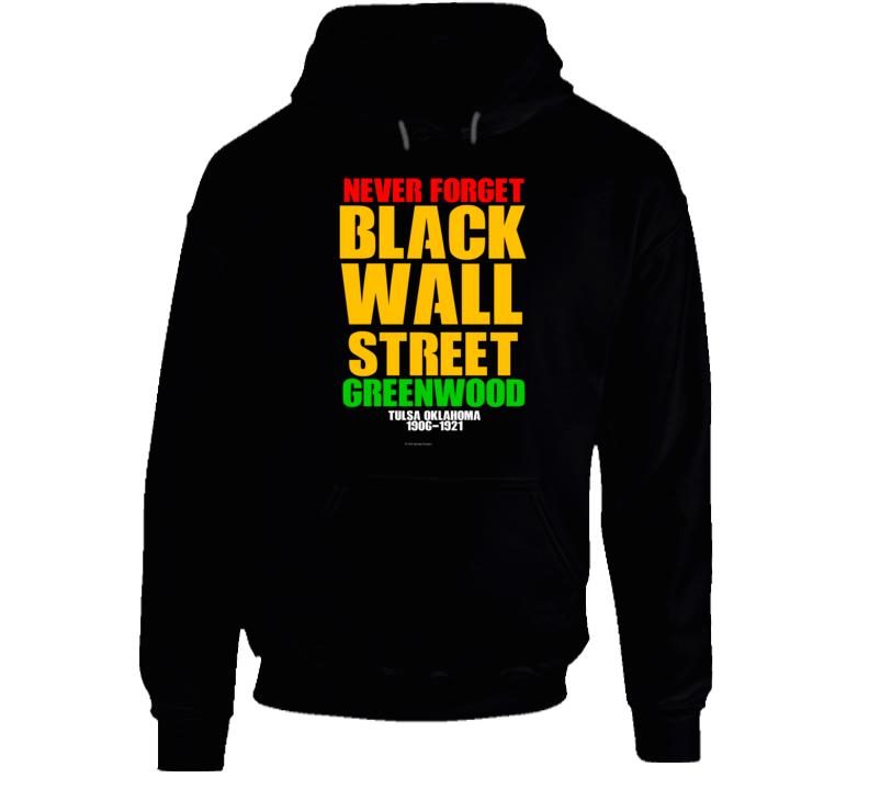 Never Forget Black Wall Street Greenwood Tulsa 1921 Gift Hoodie