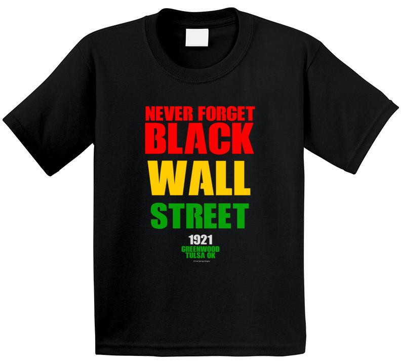 Never Forget Black Wall Street 1921n Tulsa Gift Blm T Shirt