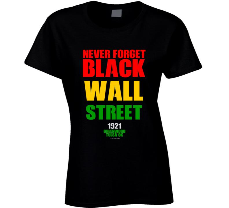 Never Forget Black Wall Street 1921n Tulsa Gift Blm Ladies T Shirt