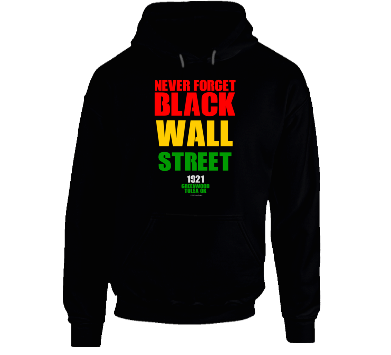 Never Forget Black Wall Street 1921n Tulsa Gift Blm Hoodie