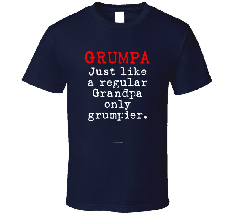 Grumpa Just Like A Regular Grandpa Only Grumpier Funny Gift Father T Shirt