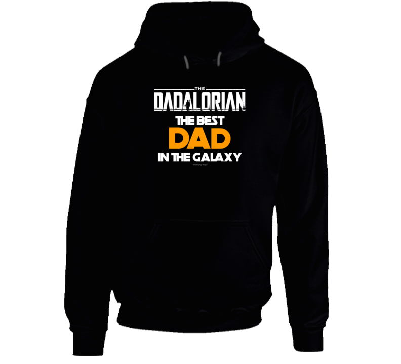 The Dadalorian The Best Dad In The Galaxy Fathers Day Gift Hoodie