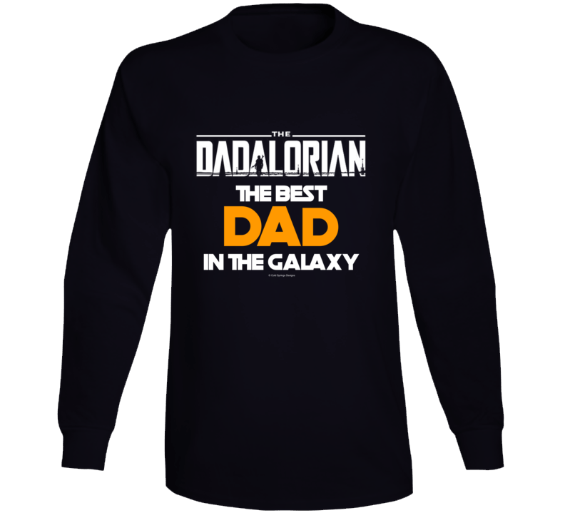 The Dadalorian The Best Dad In The Galaxy Fathers Day Gift Long Sleeve T Shirt