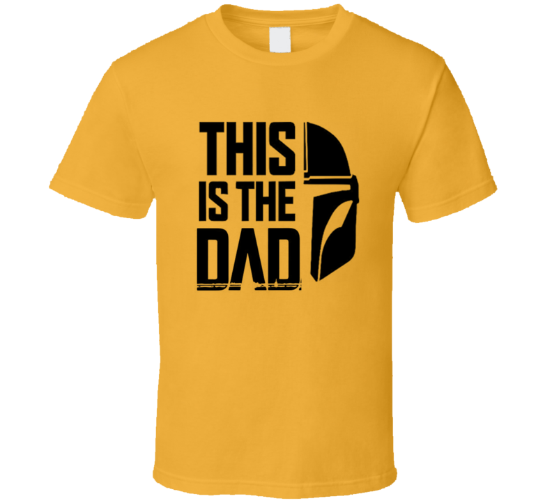 The Is The Dad Funny Father Mandalore Gift T Shirt
