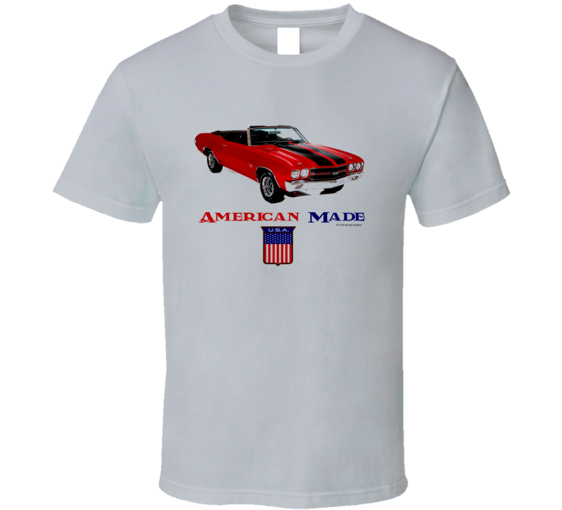 American Made Chevelle Muscle Car Classic Gift T Shirt
