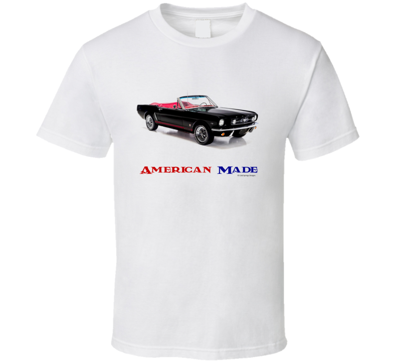 American Made 65 Mustang Convertible Muscle Car Classic Gift T Shirt