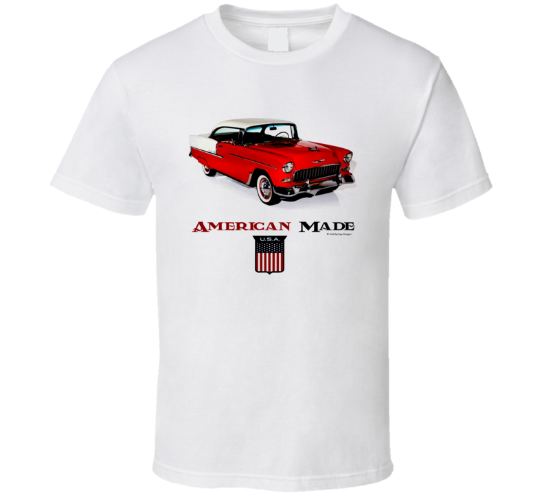 American Made 55 Chevy Muscle Car Classic Gift T Shirt