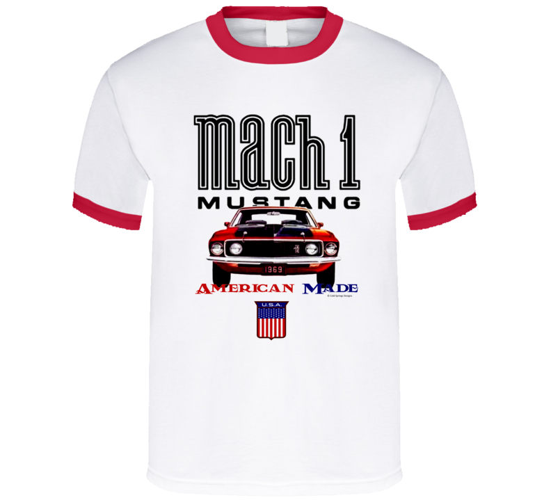 American Made 69 Mustang Mach 1 Muscle Car Classic Gift T Shirt