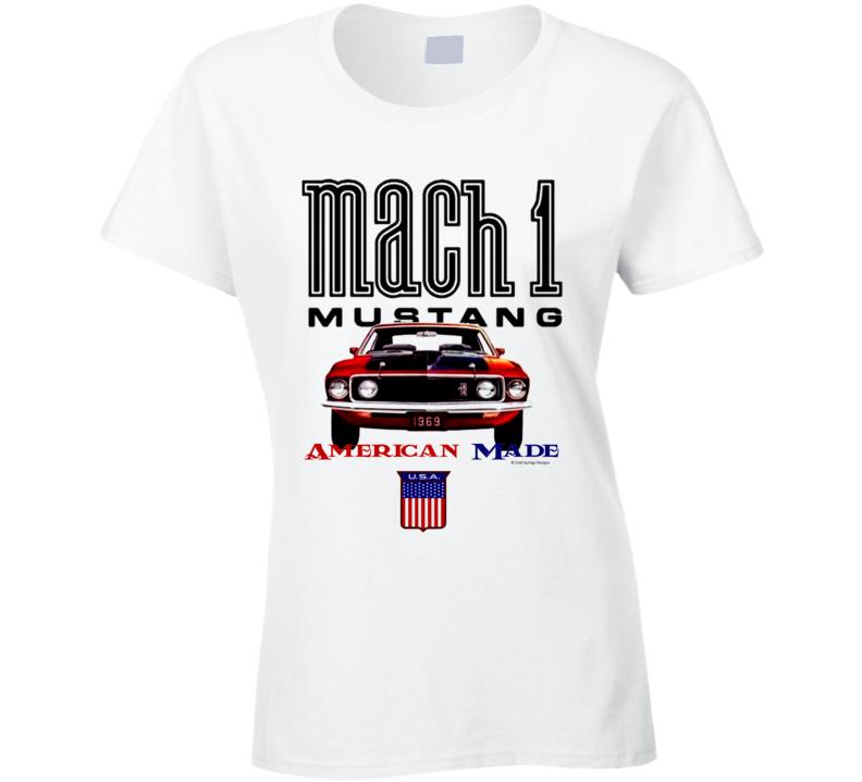 Mustang 1969mach 1 American Made Musclecar Gift Ladies T Shirt