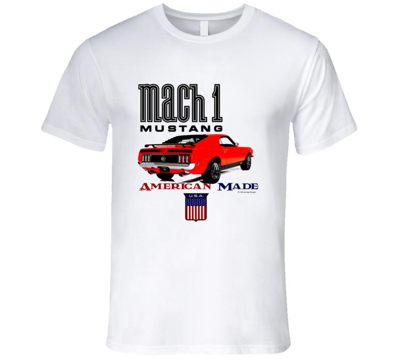 American Made 70 Mustang Mach 1 Musclecar Gift T Shirt