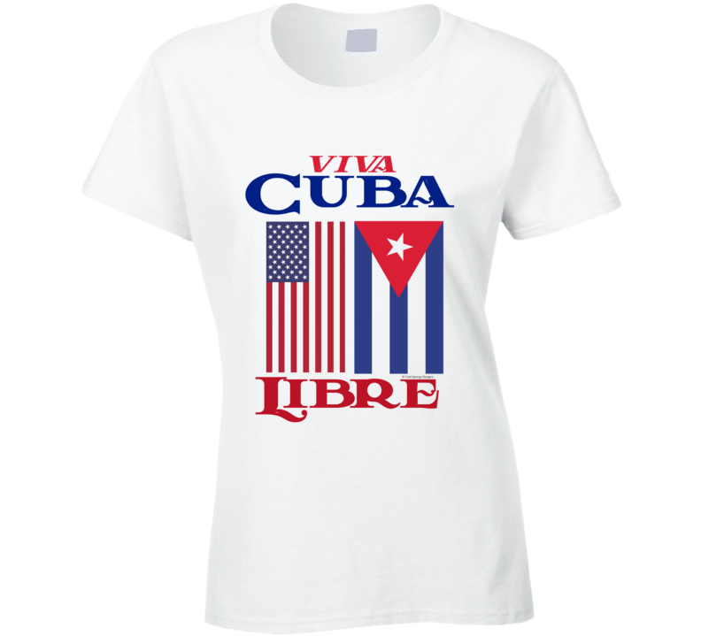 Viva Cuba Libre Free Cuba Freedom Protest Ladies T Shirt