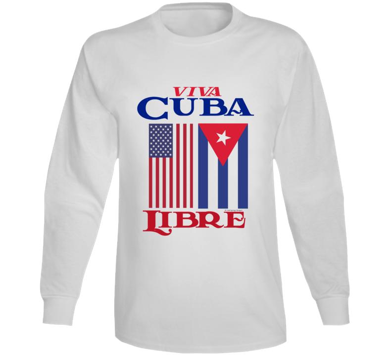 Viva Cuba Libre Free Cuba Freedom Protest Long Sleeve T Shirt