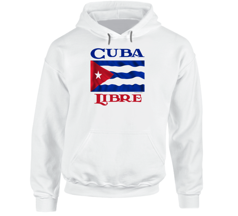 Cuba Libre Free Cuba Freedom Protest Hoodie