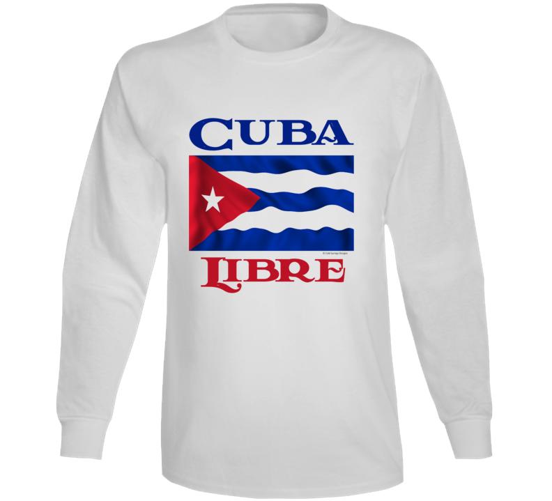 Cuba Libre Free Cuba Freedom Protest Long Sleeve T Shirt
