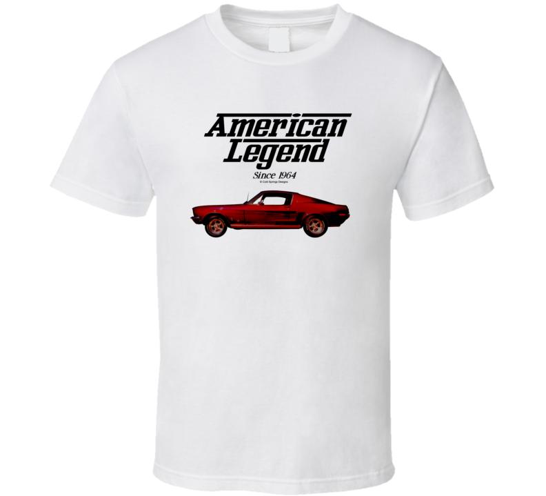 67 Mustang Fastback American Legend Since 1964 Premium Gift T Shirt