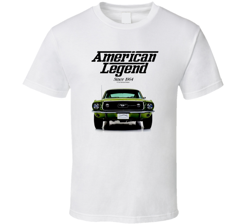 67 Mustang Fastback Lime American Legend Since 1964 Premium Gift T Shirt
