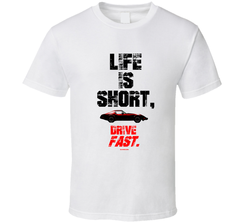Life Is Short Drive Fast 1976 Brown Vette Gift T Shirt