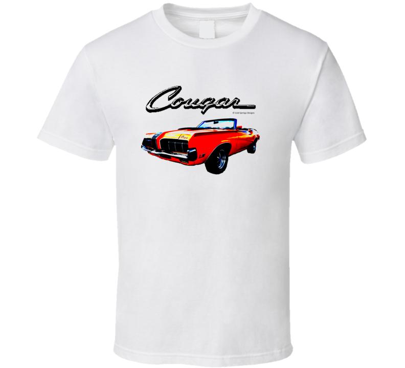 Cougar Muscle Car Hot Rod 67 68 69 Gift T Shirt