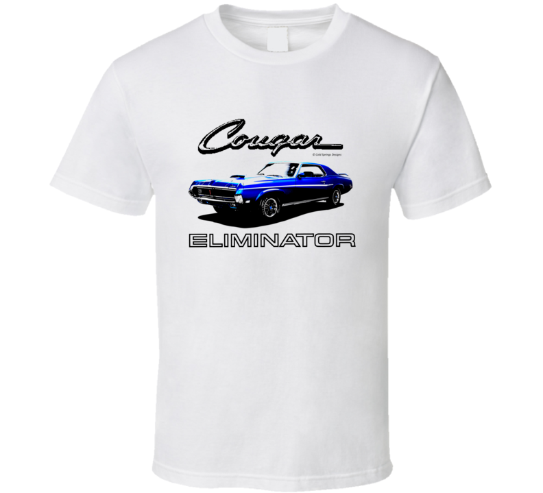 Cougar Eliminator 67 68 69 70 Muscle Car Hot Rod Classic Gift T Shirt