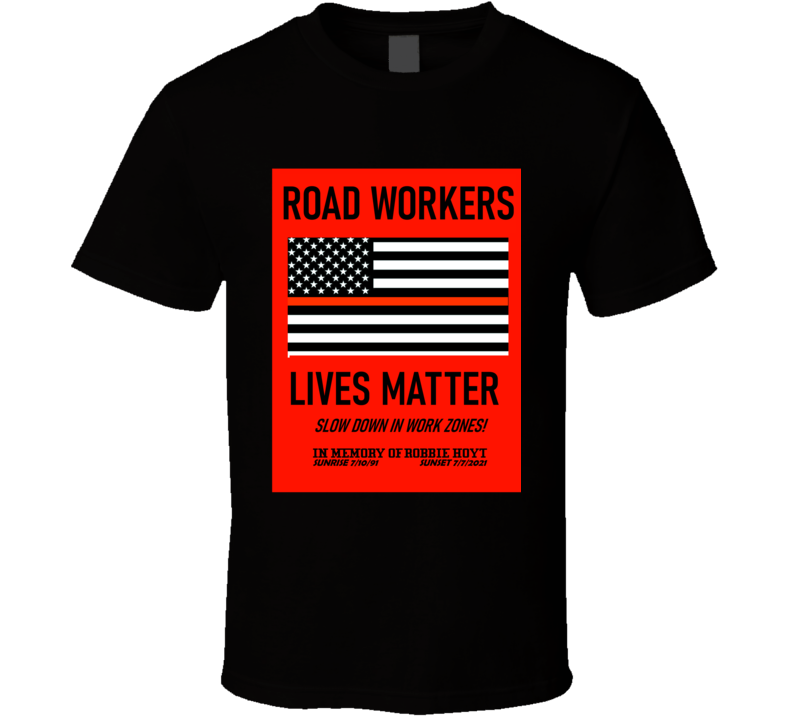 Road Workers Lives Matter American Flag T Shirt