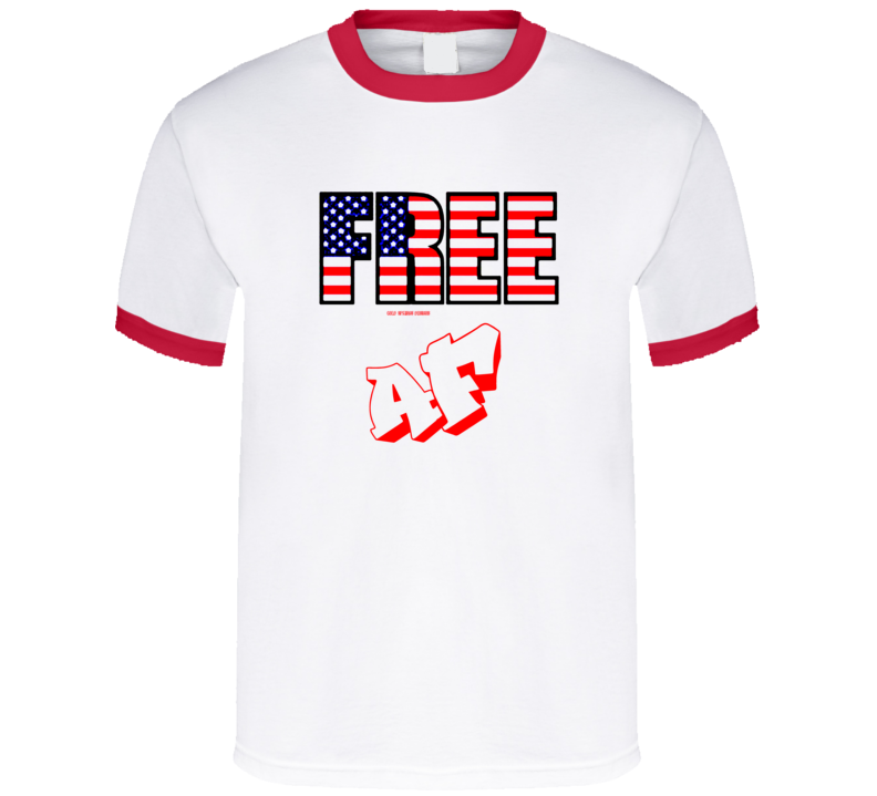 Free Af Funny American Usa Freedom Funny Gift T Shirt