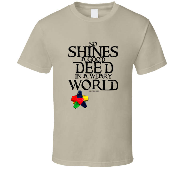 So Shines A Good Deed In A Weary World Gift Chocolate Factory T Shirt
