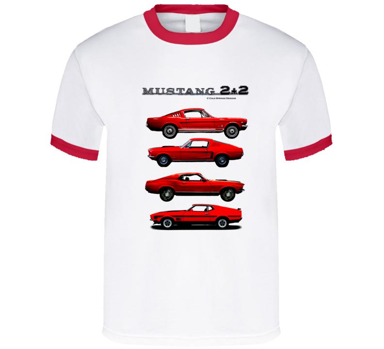 Mustang 2+2 Fastback Generations 66 68 70 72 Gift Musclecar T Shirt