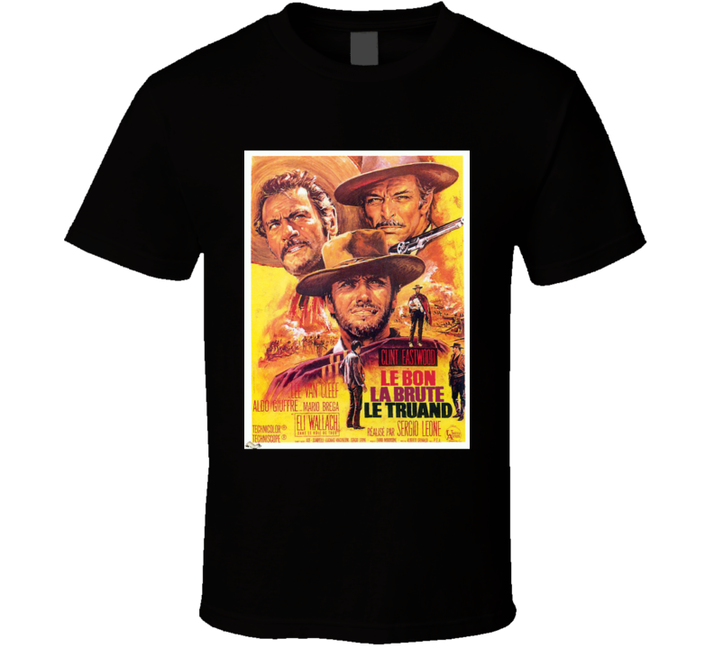 Clint Eastwood T Shirt Movie Poster The Good The Bad And The Ugly