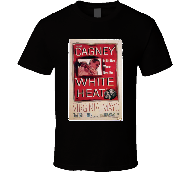 James Cagney White Heat Movie Poster T Shirt