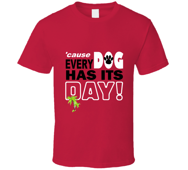 Every Dog Has Its Day Northern Illinois Huskies Tshirt
