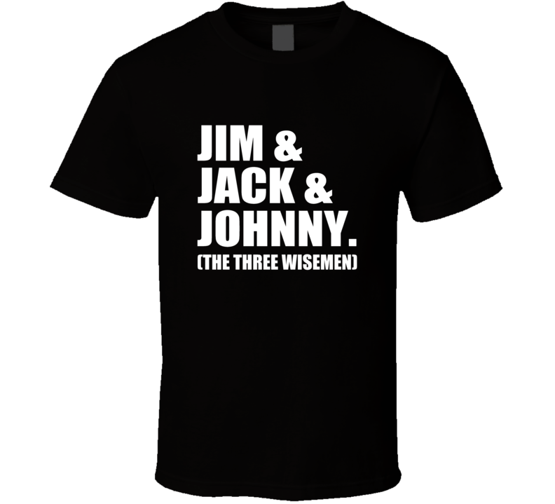 Jim Jack Johnny Three Wisemen T Shirt