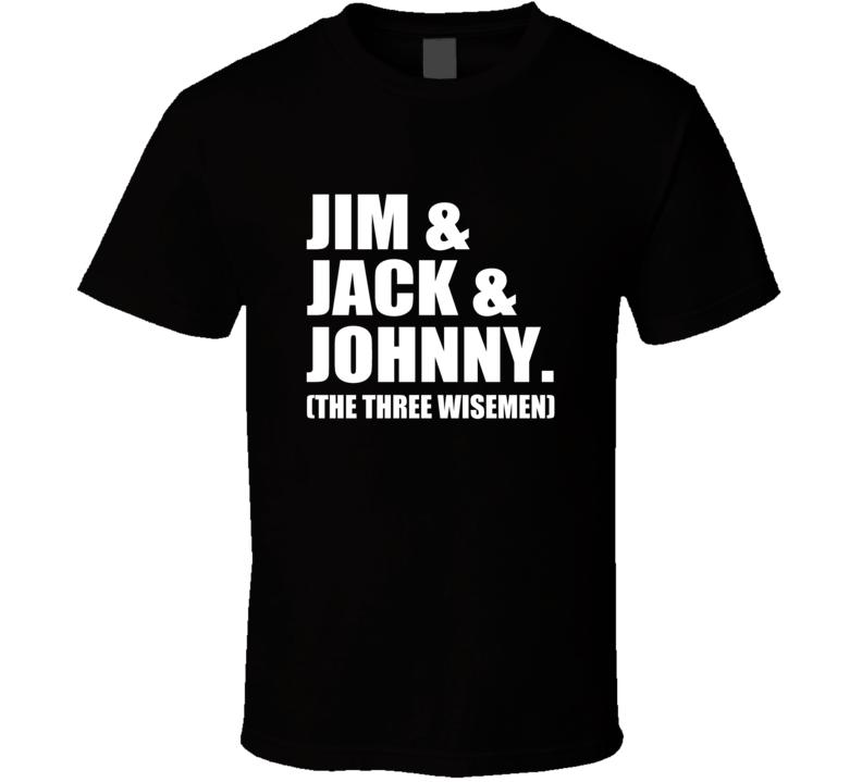 Jim Jack Johnny Three Wisemen T Shirt