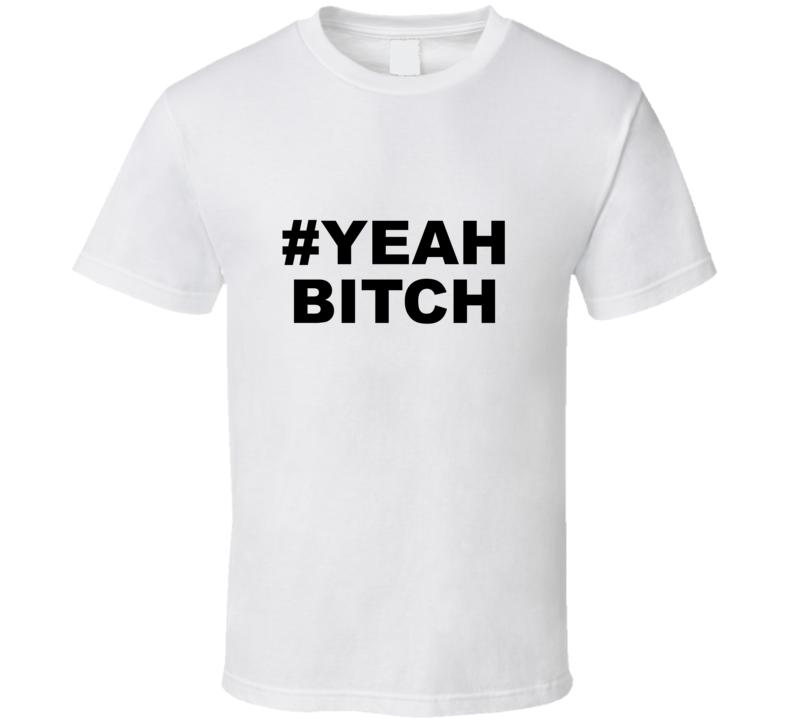#YEAH BITCH Aaron Paul T Shirt