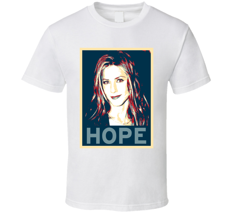 Jennifer Aniston HOPE poster T Shirt