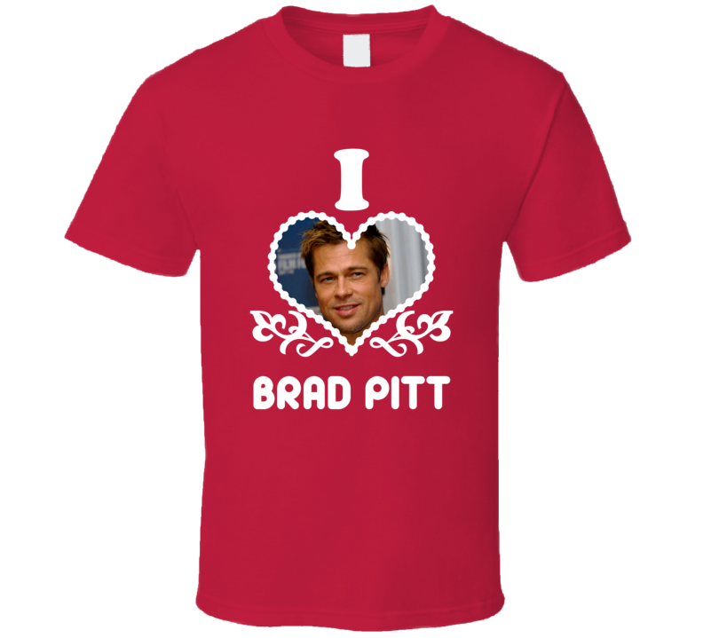 Brad Pitt I Heart Hot T Shirt