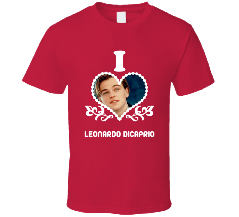 Leonardo DiCaprio I Heart Hot T Shirt