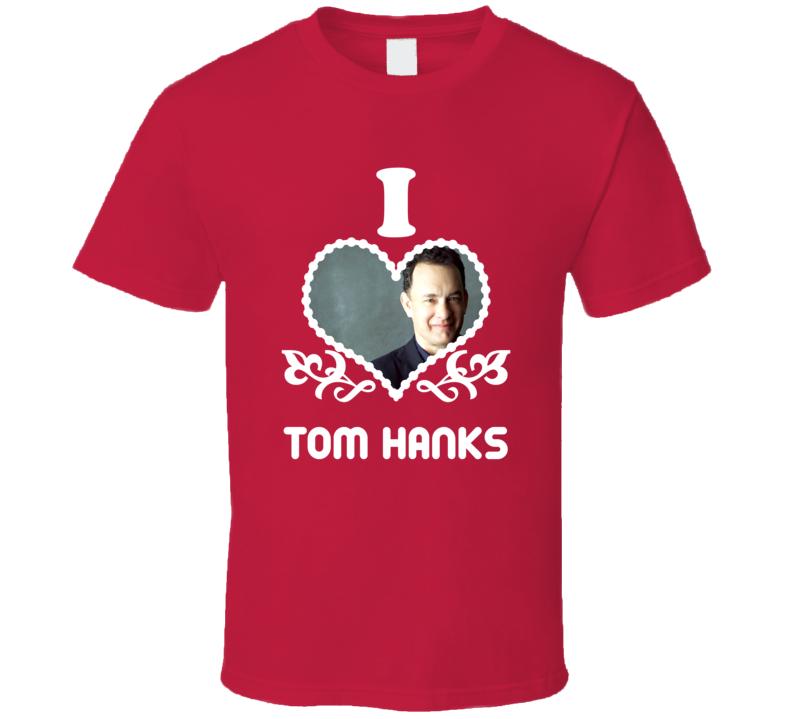 Tom Hanks I Heart Hot T Shirt