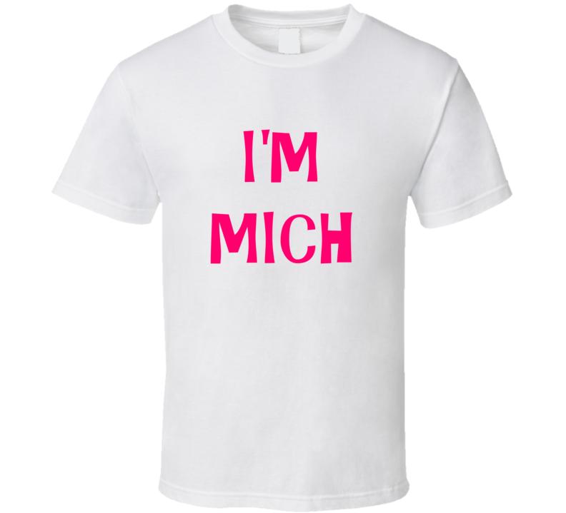 I'M Mich Custom T Shirt