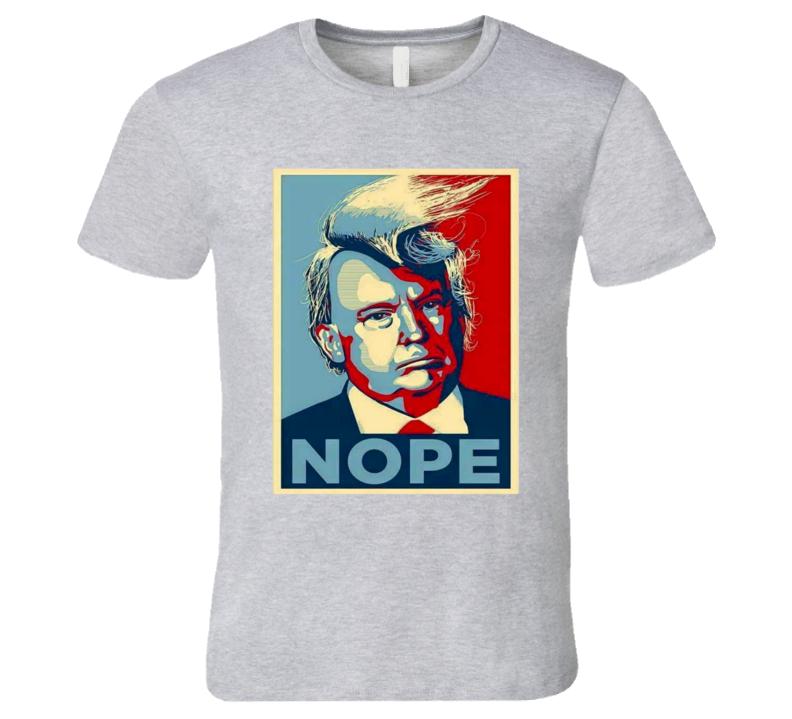 Donald Trump Nope Parody T Shirt