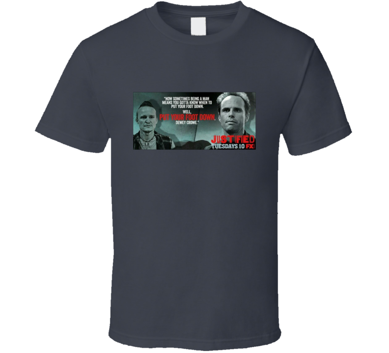 Justified Tv Show Dewey Crowe Quote T Shirt