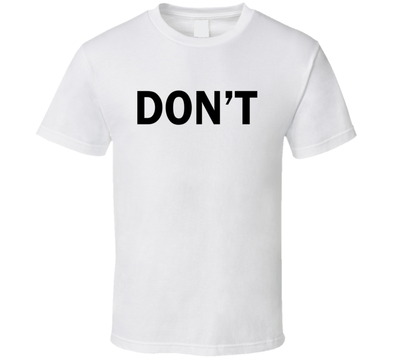 David Rose Schitts Creek Don't T Shirt
