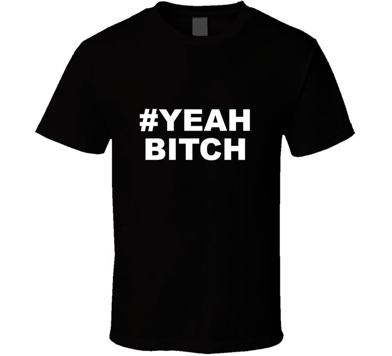 Yeah Bitch Aaron Paul T Shirt