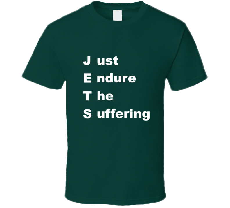 NY Football Just endure the suffering T Shirts T Shirt