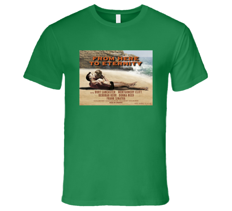 From Here to Eternity T Shirt