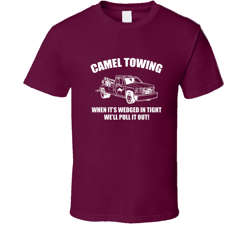 Camel Towing Wedged In Tight We'll Pull It Out T shirt