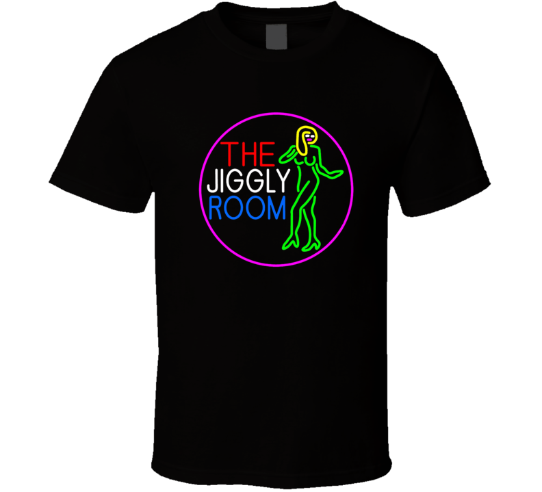 The Jiggly Room T Shirt
