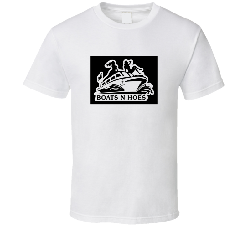 Boats And Hoes Funny Movie Quotes T Shirt