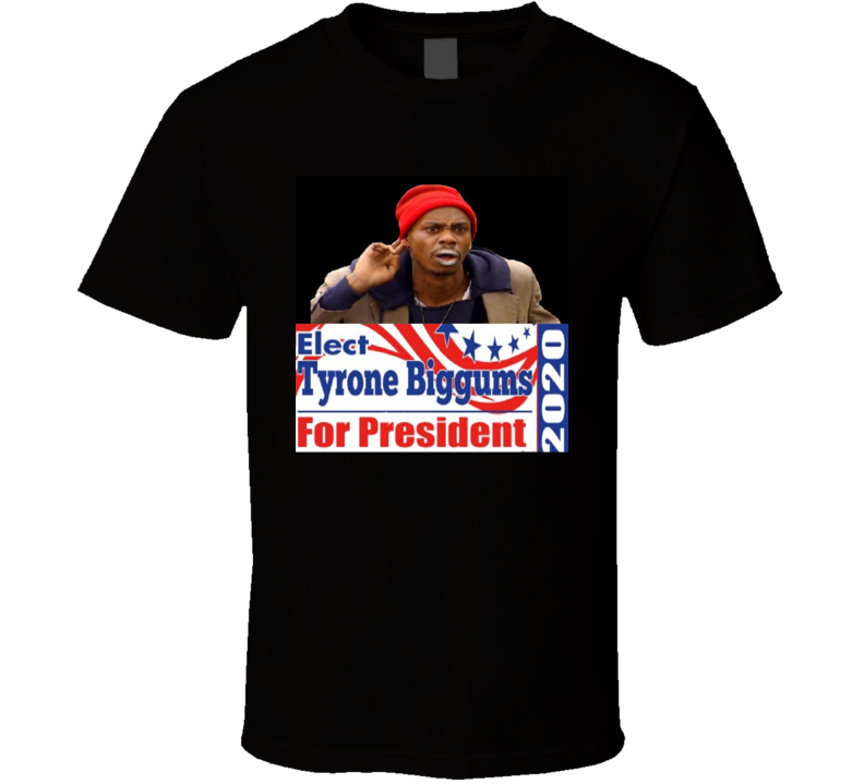 Tyrone Biggums For President 2020 T Shirt