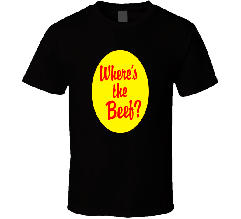 Wheres The Beef Funny 80s TV Theme T Shirt