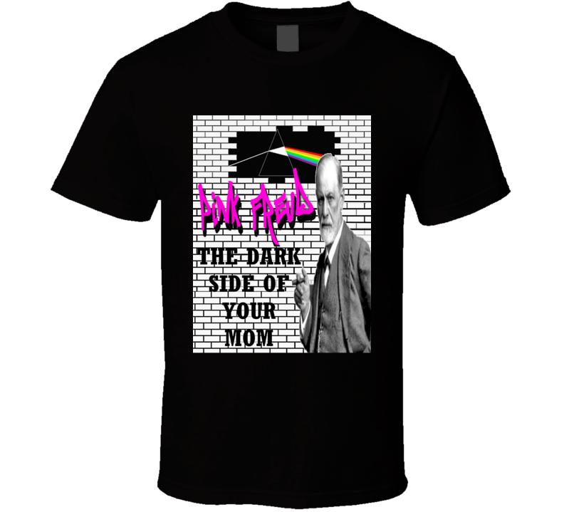 Pink Freud The Dark Side Of Your Mom Sigmund Freud T Shirt